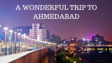 A wonderful trip to Ahmedabad