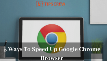 5 Ways To Speed Up Google Chrome Browser