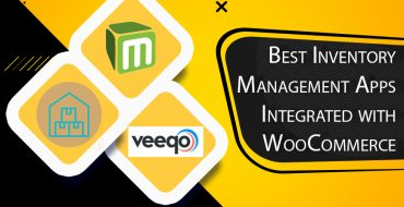 Best Inventory Management Apps Integrated with WooCommerce